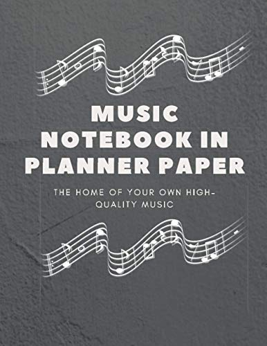 Music Notebook in Planner Paper: Music Writing Notebook, Blank Sheet Music Notebook, Wide Blank Manuscript Sheet for Music Artists, Notebook |8.5 ×11 | 120 pages.