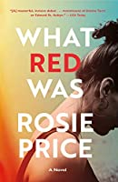 What Red Was: A Novel