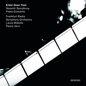 "Erkki-Sven Tüür: Symphony No.7 ""Pietas"" / Piano Concerto"