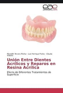 Unión Entre Dientes Acrílicos y Reparos en Resina Acrílica: Efecto de Diferentes Tratamientos de Superficie