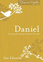 Daniel: Discovering the Courage to Stand for Your Faith (Discover Together Bible Study Series)