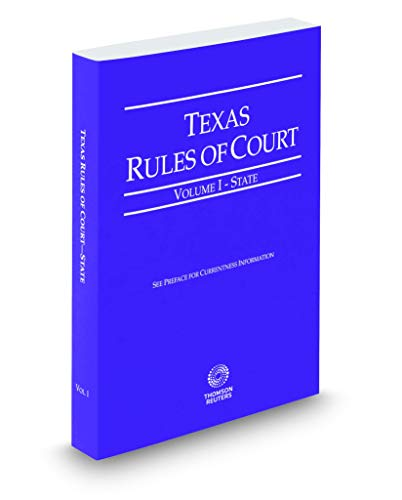 Compare Textbook Prices for Texas Rules of Court - State, 2019 ed. Vol. I, Texas Court Rules  ISBN 9781539205913 by Thomson Reuters Editorial Staff