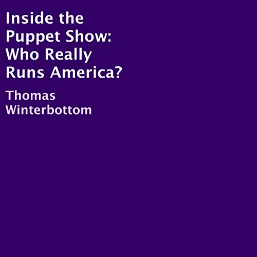 Inside the Puppet Show: Who Really Runs America? audiobook cover art