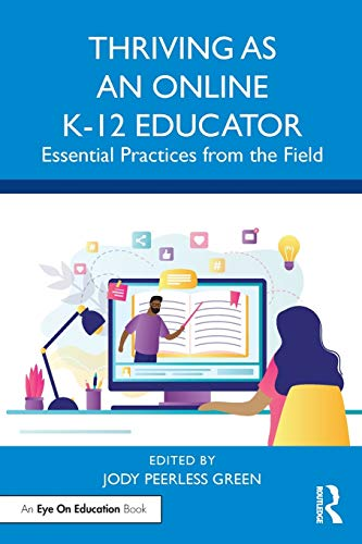 Compare Textbook Prices for Thriving as an Online K-12 Educator 1 Edition ISBN 9780367640941 by Peerless Green, Jody