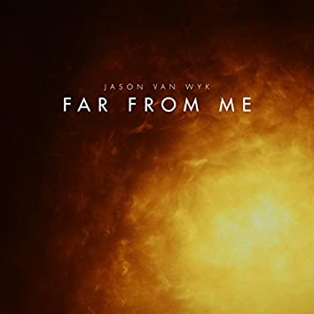Far From Me