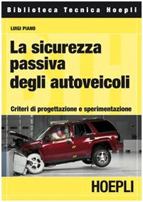 La sicurezza passiva degli autoveicoli. Criteri di progettazione e sperimentazione