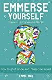Emmerse Yourself: How to go it alone and break the mould (English Edition)