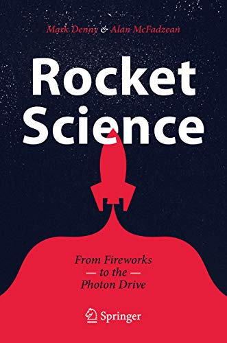 Rocket Science: From Fireworks to the Photon Drive (English Edition)