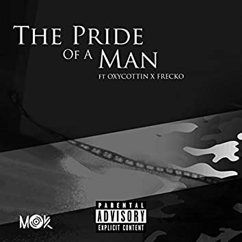 The Pride of a Man (feat. Oxycottin & Frecko)
