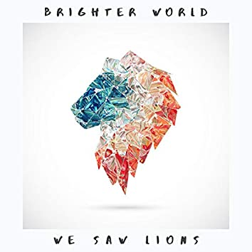 Brighter World