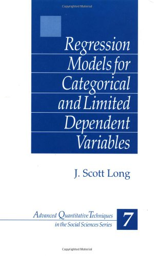 Regression Models for Categorical and Limited Dependent Variables (Advanced Quantitative Techniques in the Social Scienc