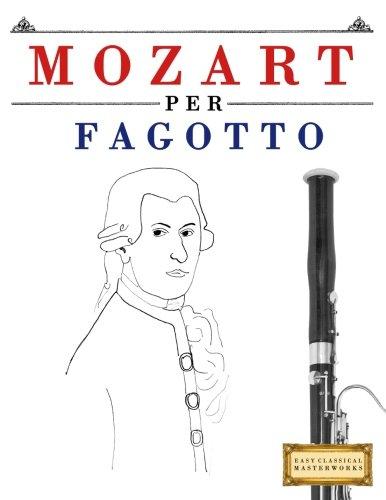 Mozart per Fagotto: 10 Pezzi Facili per Fagotto Libro per Principianti