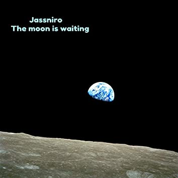 The Moon Is Waiting