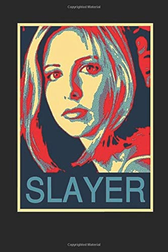 Slayer: Obama Poster Buffy The Vampire  Wide Ruled Notebook, Journal for Writing, Size 6