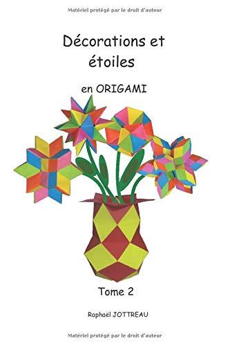 Décorations et étoiles en Origami Tome 2