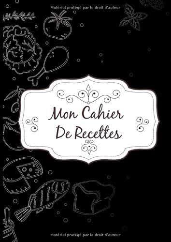 Mon Cahier De Recettes: Un carnet de recettes avec sommaire/index à remplir de 100 recettes, format  A4  8.27 x 11.69 pouces 21.01 x 29.69 cm