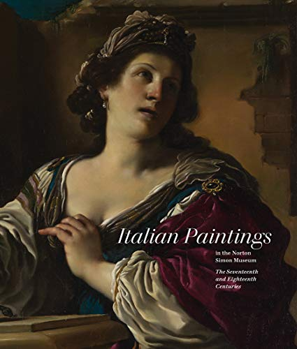 Italian Paintings in the Norton Simon Museum: The Seventeenth and Eighteenth Centuries