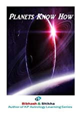 Planets Know How: Volume 4 (Kp Astrology Learning) Paperback