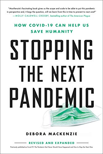 Stopping the Next Pandemic: How Covid-19 Can Help Us Save Humanity
