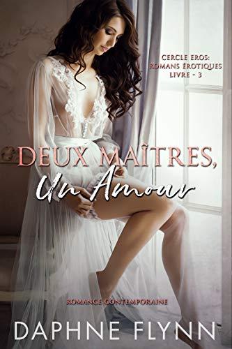 Deux maîtres, un amour: Romance Contemporaine (Cercle Eros – Romans érotiques t. 3)