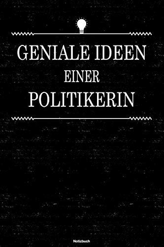 Geniale Ideen einer Politikerin Notizbuch: Politikerin Journal DIN A5 liniert 120 Seiten Geschenk