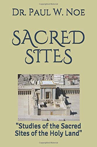 Sacred Sites: Studies of the Sacred Sites of the Holy Land