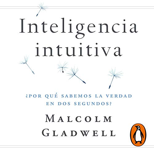 Inteligencia intuitiva [Intuitive Intelligence] Audiobook By Malcolm Gladwell cover art