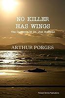 No Killer Has Wings: The Casebook of Dr. Joel Hoffman