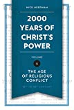 2,000 Years of Christ's Power Vol. 4: The Age of Religious Conflict (Grace Publications)