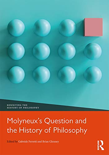 Molyneux's Question and the History of Philosophy (Rewriting the History of Philosophy) (English Edition)