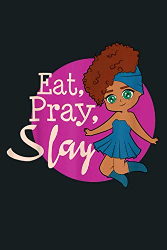 Eat Pray Slay Melanin Queen Women Empower: Notebook Planner - 6x9 inch Daily Planner Journal, To Do List Notebook, Daily Organizer, 114 Pages