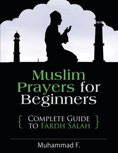 Muslim Prayers For Beginners: Complete Guide to Fardh Salah