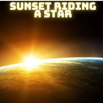 Sunset Riding a Star