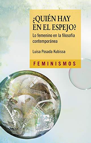 ¿Quién hay en el espejo?: Lo femenino en la filosofía contemporán...