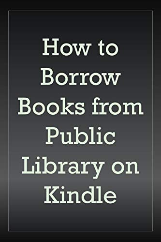 How to Borrow Books from Public Library on Kindle (English Edition)