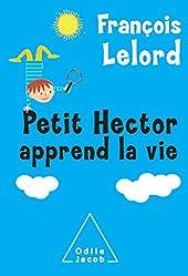 Petit Hector apprend la vie de François Lelord