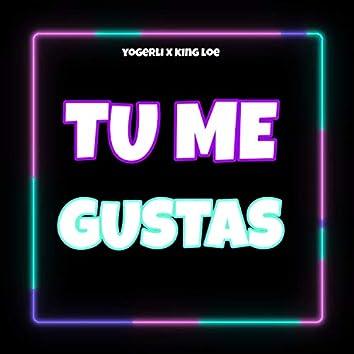 Tu Me Gusta (feat. Yogerli)