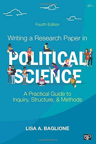 Compare Textbook Prices for Writing a Research Paper in Political Science: A Practical Guide to Inquiry, Structure, and Methods 4 Edition ISBN 9781506367422 by Baglione, Lisa A.