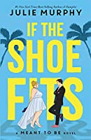 If the Shoe Fits: A Meant to be Novel - from the #1 New York Times best-selling author of Dumplin'