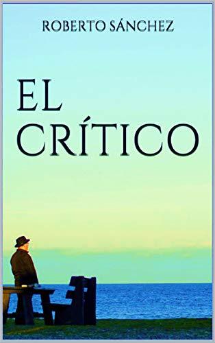 El Crítico: (Un thriller real)
