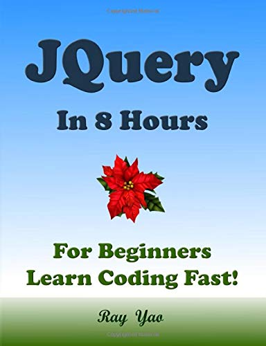 JQUERY in 8 Hours: For Beginners, Learn Coding Fast!