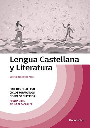 LENGUA CASTELLANA Y LITERATURA. PRUEBAS DE ACCESO CICLOS FORMATIVOS DE GRADO SUPERIOR