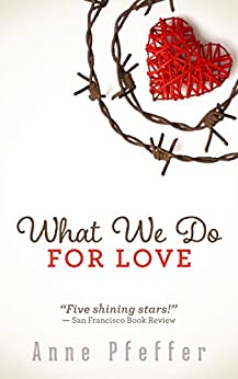 What We Do for Love by [Anne Pfeffer]