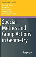 Special Metrics and Group Actions in Geometry (Springer INdAM Series (23))