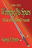 Winning His Spurs: A Tale of the Third Crusade