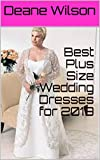 Best Plus Size Wedding Dresses for 2019 (English Edition)