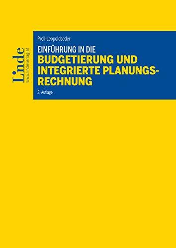 Einführung in die Budgetierung und integrierte Planungsrechnung (Linde Lehrbuch)
