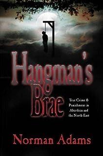Hangman's Brae: North-East Scotland's Lawbreakers and Law Enforcers
