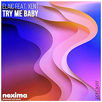 Try Me Baby (feat. Xent)