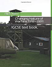 Changing Nature of Warfare 1918 - 2011: IGCSE text book.